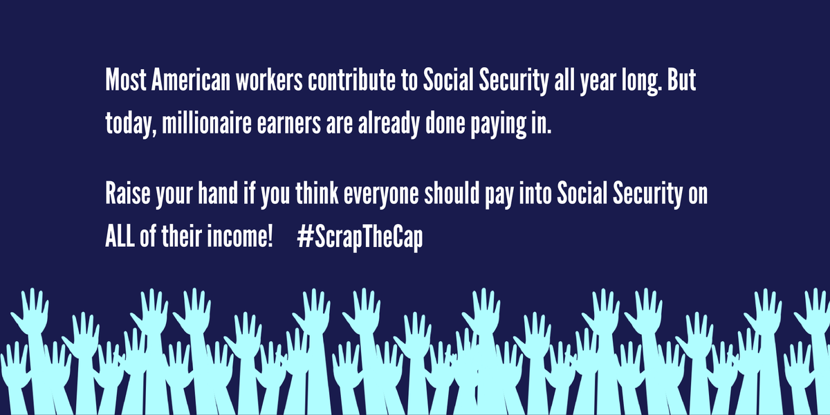 Today is the day millionaires stop paying into Social Security for the year. Meanwhile, working Americans pay into it all year. Enough!  It is time to #ScrapTheCap so the ultra-rich contribute at the same rate as everyone else and we can expand—not cut—Social Security benefits.