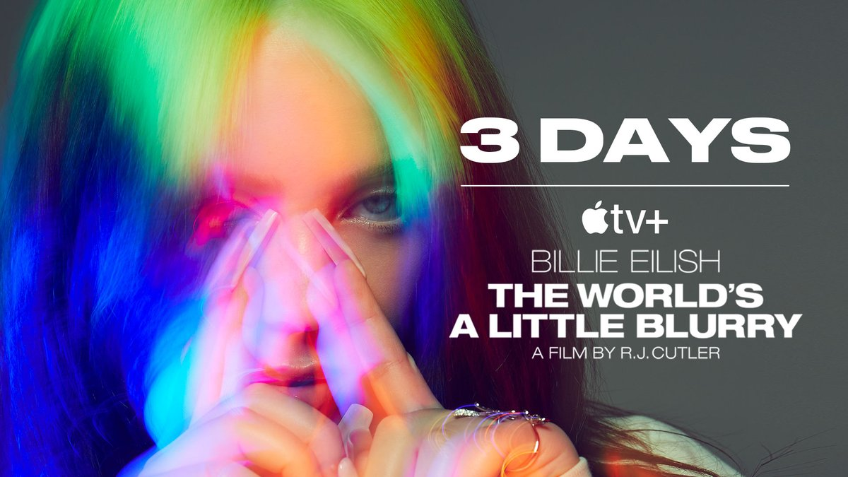 Billie Eilish: #TheWorldsALittleBlurry Out in 3 days on @appletv