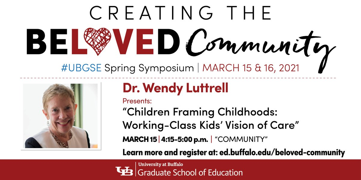 "@FordhamNYC @ShannonRWaite5 @Columbia @chrisemdin @davidekirkland @Cornell @nrookie @CityCollegeNY @terrinwatson @GC_CUNY Dr. Wendy Luttrell from @GC_CUNY presents ""Children Framing Childhoods: Working Class Kids' Vision of Care"" for @UBGSE's #BelovedCommunity spring symposium March 15. Register at . #UBuffalo #Community #OneGSE #WorkingClassChildren @CityCollegeNY"