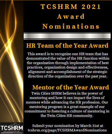 Don't for get to get your nominations in for the HR Team of the Year and Mentor of the Year awards!  Nominations must be submitted by March 31, 2021. Winners will be announced at the TCSHRM Spring Conference: #HRreimagined  #TCSHRM #Mentoroftheyear #Teamoftheyear #HR