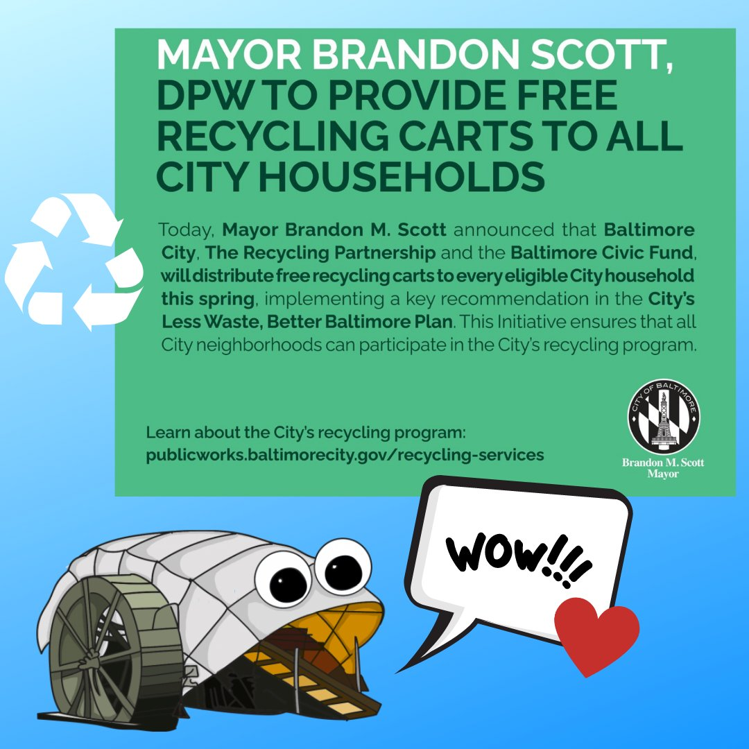 Wow! Happy Valentines Day to me! This is great news about Baltimore Mayor Brandon M. Scott and Baltimore City Department of Public Works providing FREE recycling carts to all city households. I guess that means less trash for my belly dumpster! ❤️♻️
