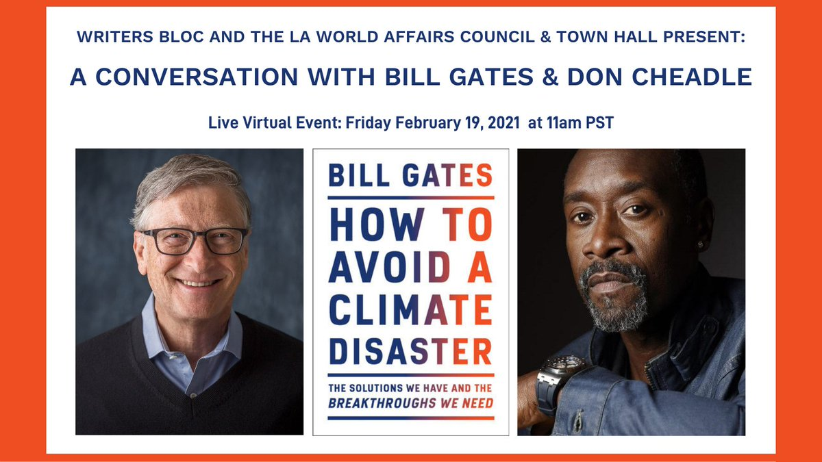 """Take your concerns about climate catastrophe and join @BillGates author of new book """"How to Avoid a Climate Disaster,"""" and @DonCheadle actor/activist, in a conversation presented by us and @writersblocla about how we can work toward net-zero emissions."""