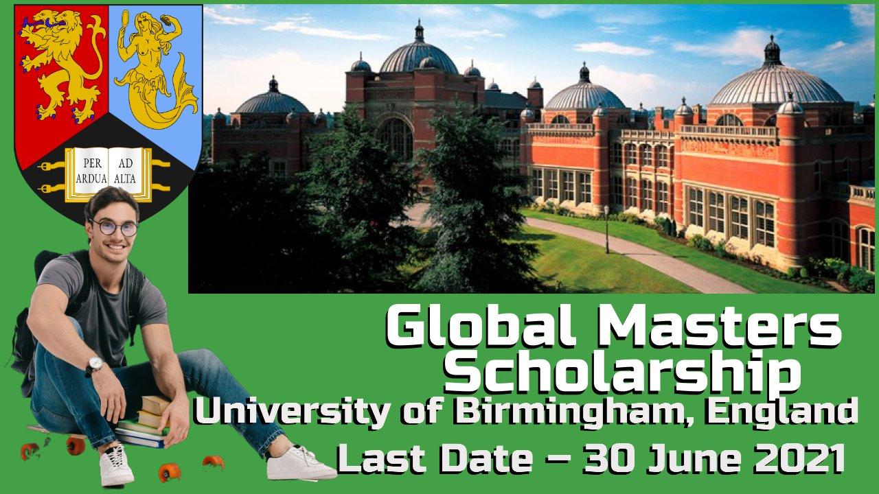 Global Masters Scholarship at  University of Birmingham, England