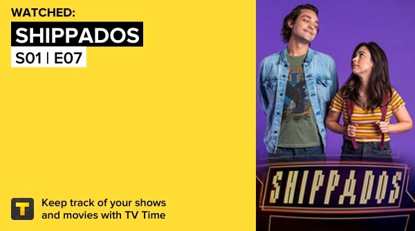 Acabei de assistir S01 | E07 de Shippados! #shippados #TvTime  #tvtime
