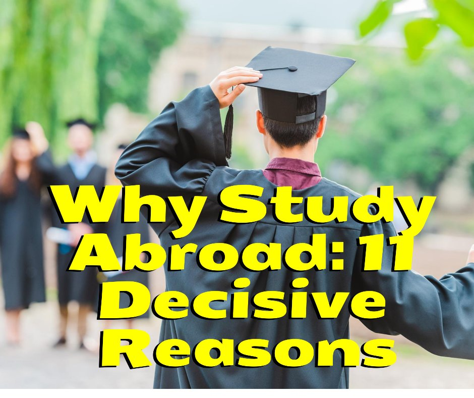 Why Study Abroad: 11 Decisive Reasons to Join International College