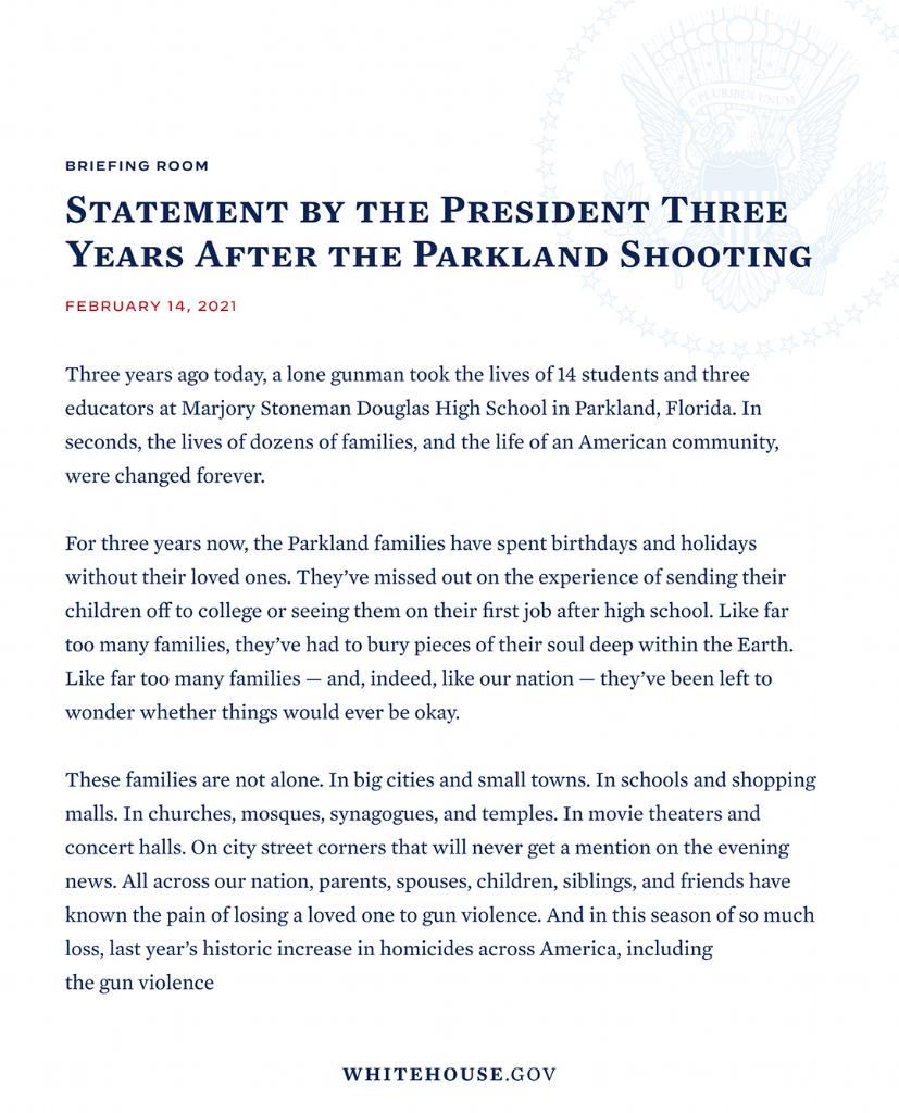 Three years ago today, a lone gunman took the lives of 14 students and three educators in Parkland, Florida. In seconds, the lives of dozens of families were changed forever. As we mourn with the Parkland community, we mourn for all who have lost loved ones to gun violence.