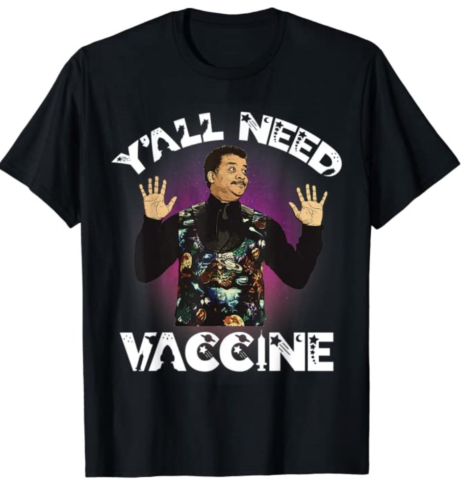 """Beginning today I will post a weekly image & link to a T-shirt. Conceived & designed by fans. Sanctioned by me.  After fees to the artist, proceeds go to educational organizations.  Inspired by the """"Y'all Need Science"""" meme, I offer a timely message."""