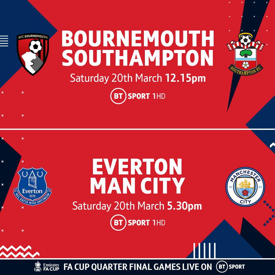 Our #EmiratesFACup quarter-final matches are SET! 👊  Bournemouth 🆚 Southampton Everton 🆚 Man City  Both LIVE on BT Sport on Saturday 20th March 🏆