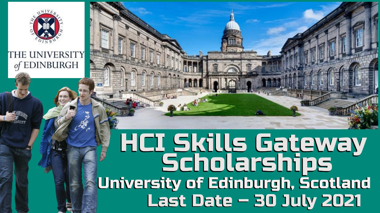 HCI Skills Gateway Scholarships at The University of Edinburgh, Scotland