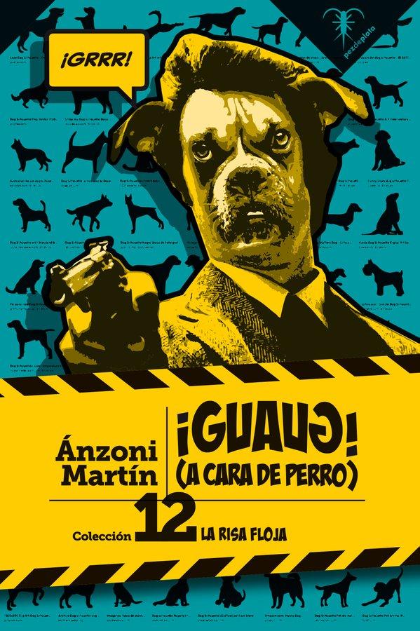 ¡GUAUG!: A cara de perro de Ánzoni Martín