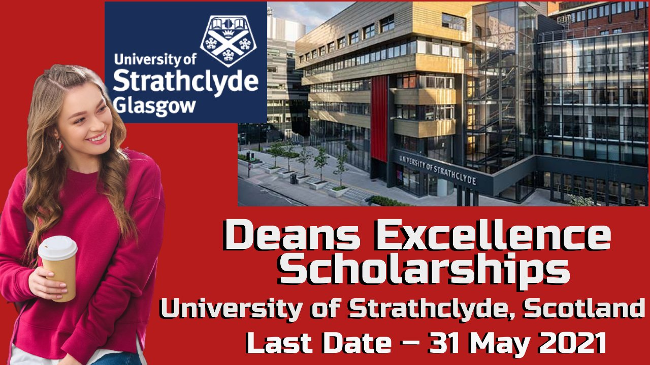 Deans Excellence Scholarships at The University of Strathclyde, Scotland