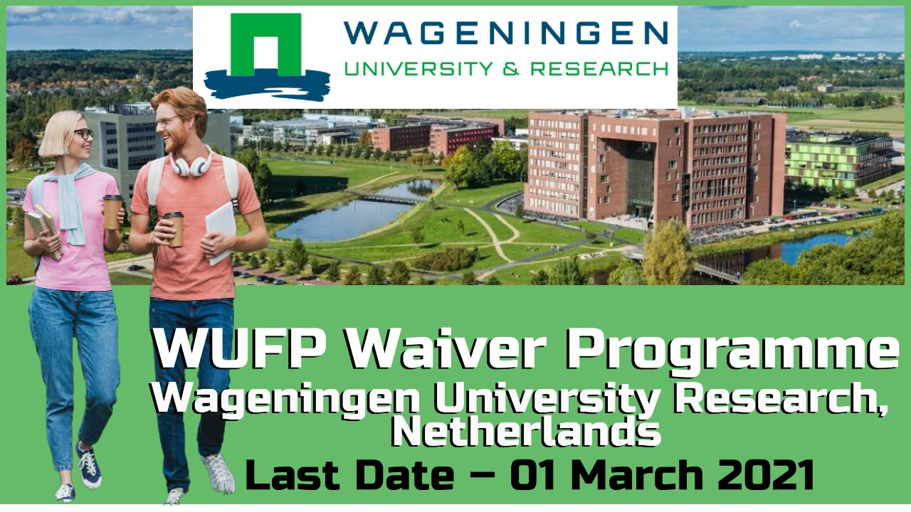 WUFP Waiver Programme, Wageningen University Research, Netherlands