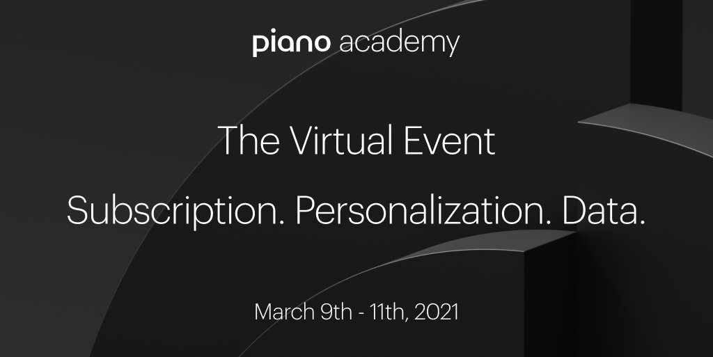 Our world-class virtual event registration is open! Piano Academy has thought leaders from around the globe for this three-day experience on subscription, personalization and data. Register now and we'll see you there