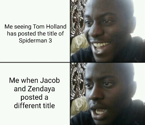 Replying to @NoTimeForUrLies: Every single one of us this morning #SpiderMan3