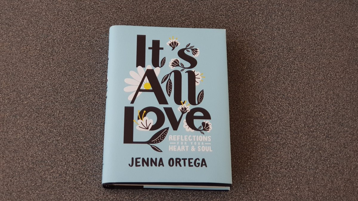 Book by Jenna Ortega, title It's All Love - Reflections For Your Heart & Soul