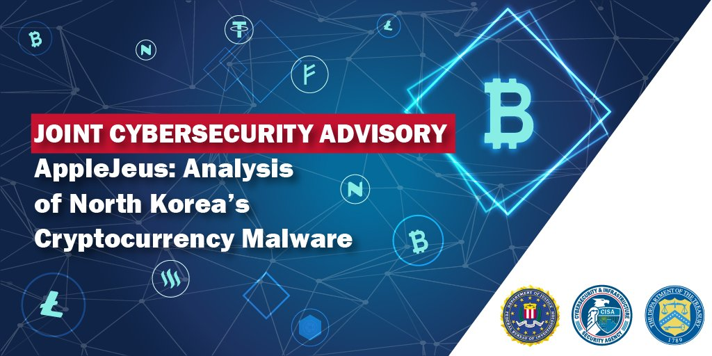 🚨 @CISAgov, @FBI & @USTreasury identified a #HIDDENCOBRA threat to cryptocurrency known as #AppleJeus. Read the details on this #malware activity and its associated IOCs: go.usa.gov/xsTa7. #Cybersecurity #Infosec #IOCs #Cryptocurrency #DPRK