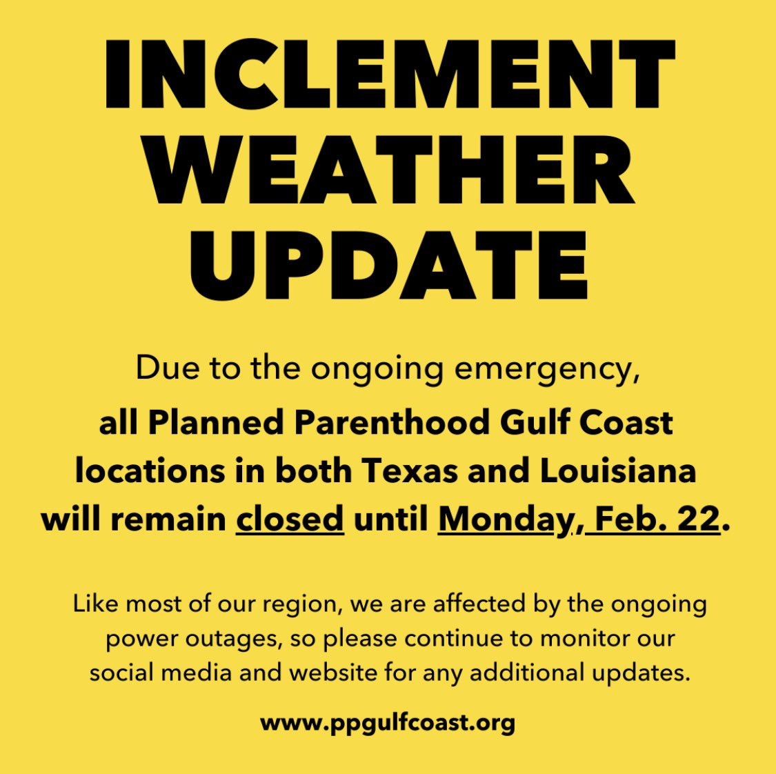🚨UPDATE: All PPGC locations in Texas and Louisiana will remain CLOSED until Monday, 2/22.🚨 We are affected by continued power outages, so please check social media and  for updates. Stay safe.
