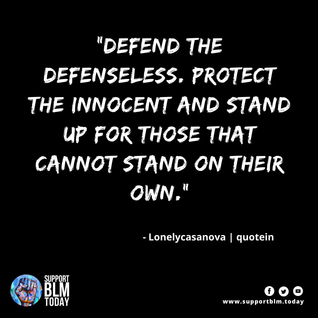Stand up for those that cannot stand on their own    #blacklivesmatter #blmquotes #blm #blm2021 #equality #racism #solidarity #blacklives #mlk #blmmovement #nojusticenopeace #blacklivesmatterplaza #blmprotest #blmfist
