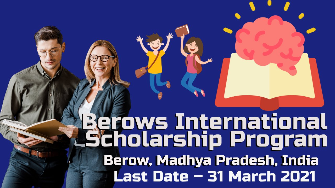 Berows International Scholarship Program, Berow, Madhya Pradesh, India