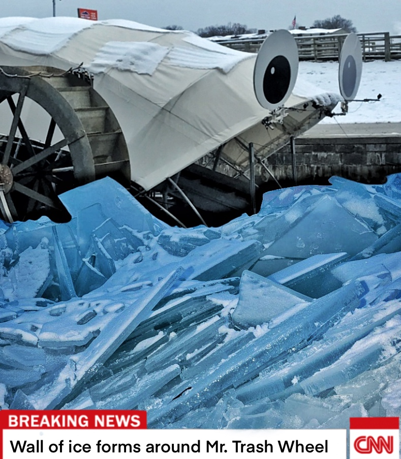 """""""Breaking News: Wall of ice forms around Mr. Trash Wheel"""" ~ CNN (probably)"""