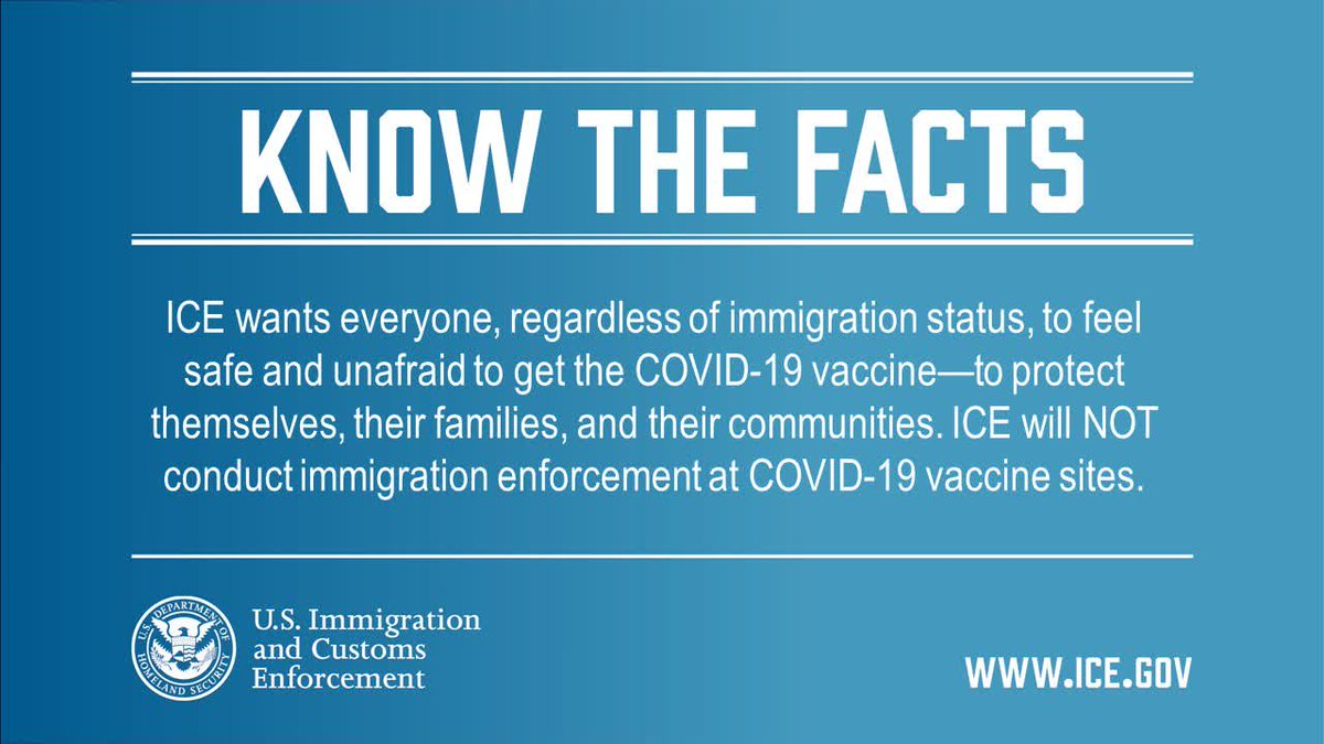ICE wants everyone, regardless of immigration status, to feel safe and unafraid to get the COVID-19 vaccine—to protect themselves, their families, and their communities. ICE will NOT conduct immigration enforcement at COVID-19 vaccine sites. Learn more: