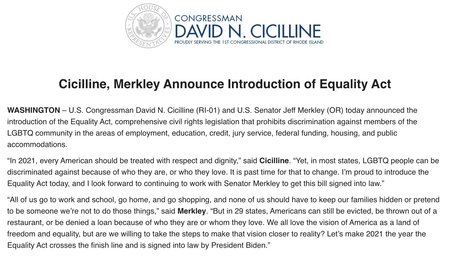 A screenshot of a press release introducing the Equality Act from Rep. Cicilline and Sen. Merkley. The introduction says: U.S. Congressman David N. Cicilline (RI-01) and U.S. Senator Jeff Merkley (OR) today announced the introduction of the Equality Act, comprehensive civil rights legislation that prohibits discrimination against members of the LGBTQ community in the areas of employment, education, credit, jury service, federal funding, housing, and public accommodations.