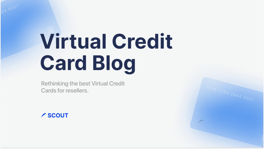Scout Blogs | Virtual Credit Cards 💳   One key to hitting multiple pairs on a release is having multiple cards. Scout has you covered with today's blog!    What do you want to see next on #ScoutBlogs? ⤵️