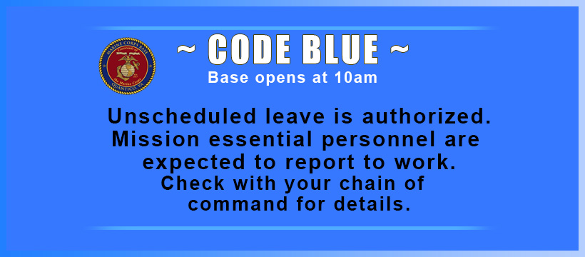 For Friday, Feb. 19, MCBQs Operating Status is Code Blue. The Base is open at 10 a.m. Reasonable delays for reporting to work are excused. Unscheduled leave is authorized. Mission Essential personnel are expected to report to work.