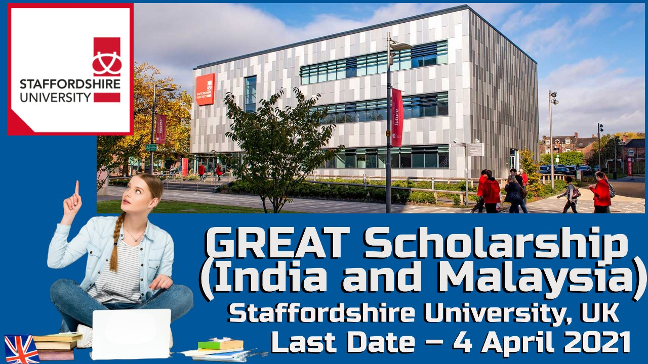 GREAT Scholarship (India and Malaysia) at Staffordshire University, UK