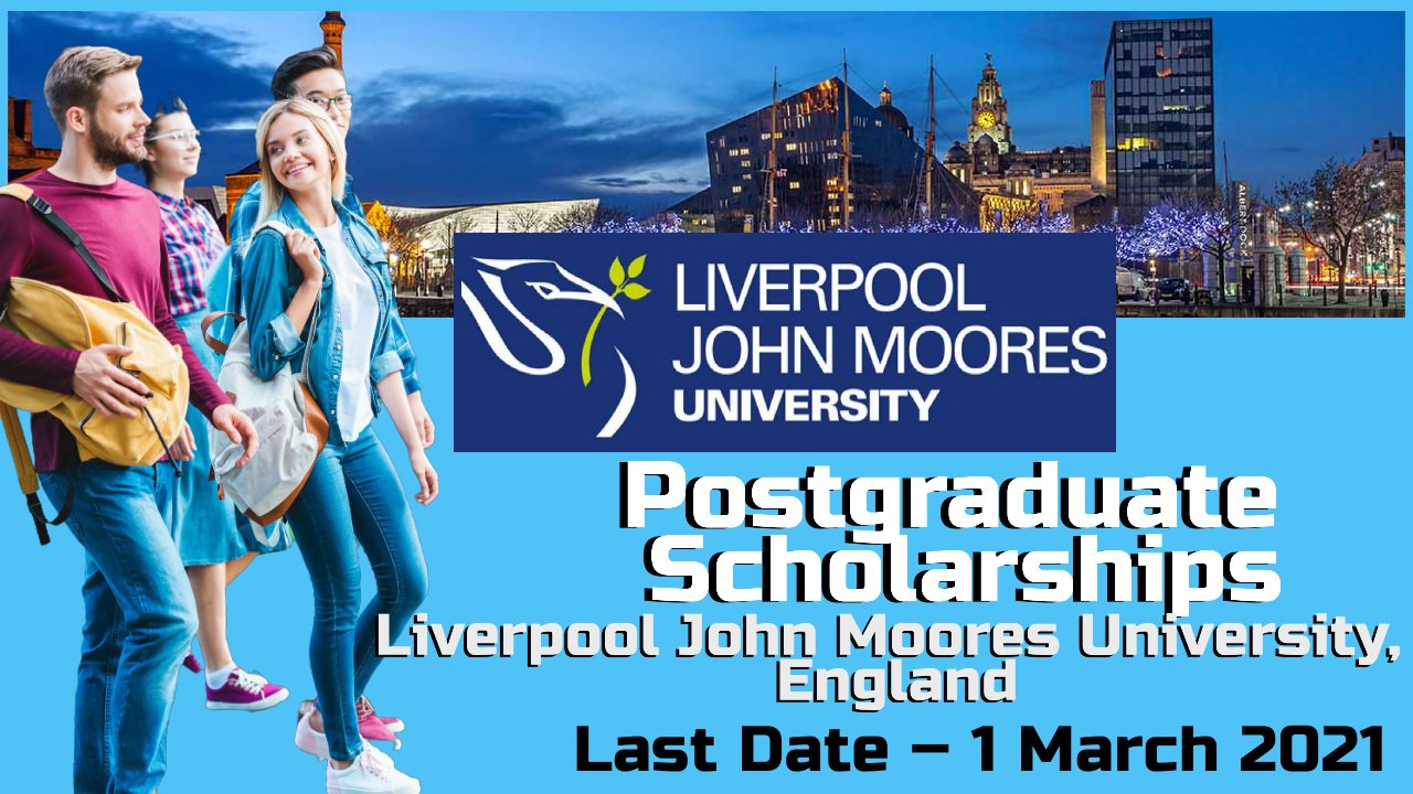 Postgraduate Scholarships at  Liverpool John Moores University, England
