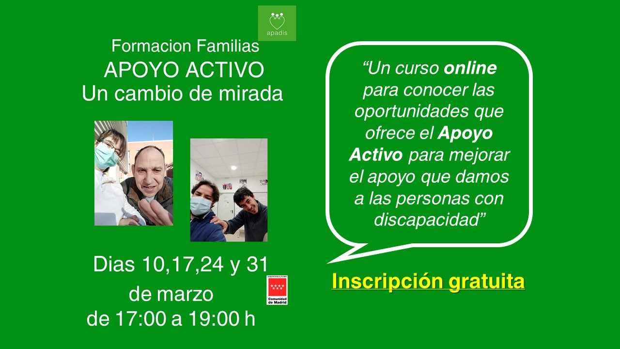 Cartel del curso online gratuito de APADIS sobre Apoyo Activo dirigido a familiares de personas con discapacidad intelectual, los días 10, 17, 24 y 31 de marzo de 17:00 a 19:00 horas