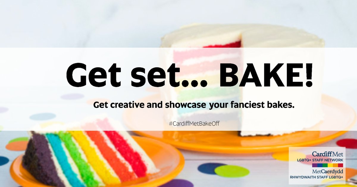 Prizes to be won!  Open to @cardiffmet & @CardiffMetSU staff and students. Upload your creation in the comments section below, Tweet to @CMetEqualities with #CardiffMetBakeOff or send your bake to lgbtstaffnetwork@cardiffmet.ac.uk.  Deadline 26.02.21