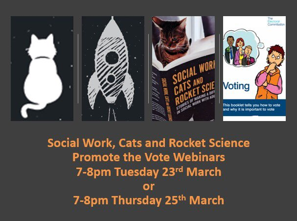 Please join us for a #PromoteTheVote webinar via Social Work, Cats & Rocket Science. 2 days. 23rd and 25th March. Just book on one and we will see you there.