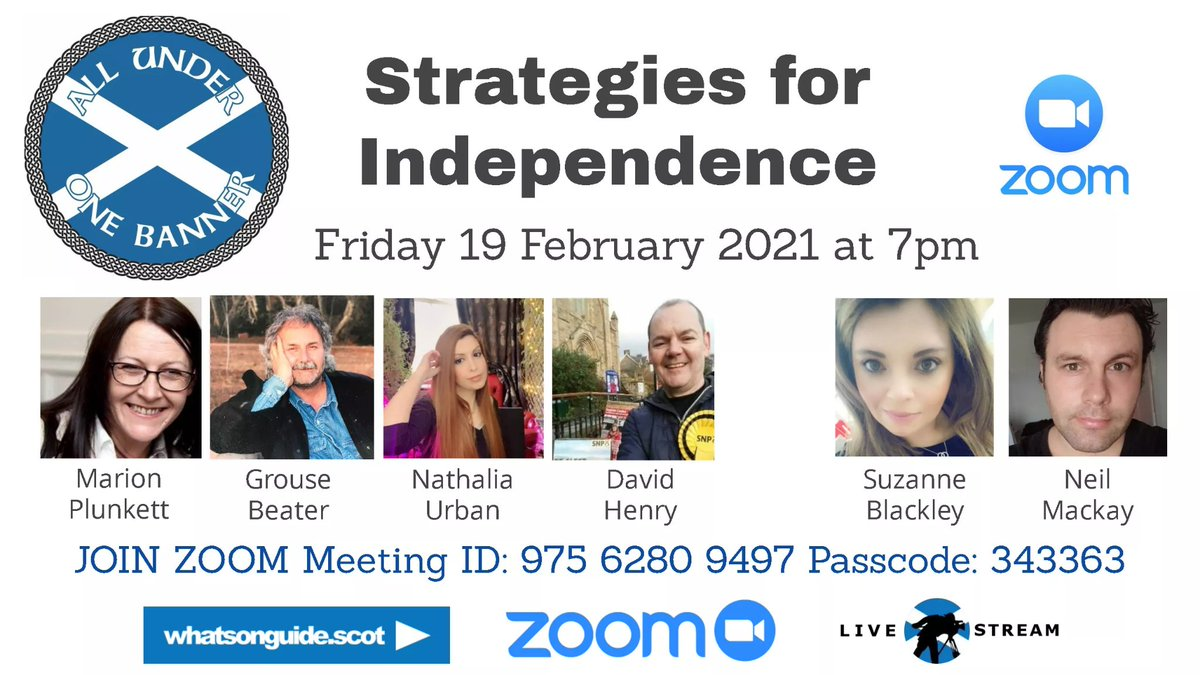 STRATEGIES FOR INDEPENDENCE 🏴󠁧󠁢󠁳󠁣󠁴󠁿 #AUOB ZOOM PANEL TONIGHT 7PM Join @scottishlass481 @NeilMackay_ & @Saorse3 @Grouse_Beater @UrbanNathalia @DavidDhenry to discuss Strategies for Independence as we fast approach @ScotParl election. Ask your #Qs on Zoom or tune into the Livestreams.