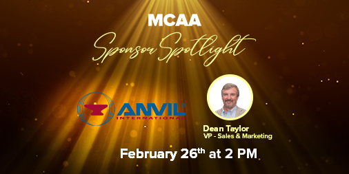 You do not want to miss MCAA's 14th Sponsor Spotlight episode on Friday, February 26 at 2 p.m. ET with Dean Taylor, Vice President, Sales and Marketing for  @ANVILIntl – register now: https://t.co/DlBgwQOGMQ