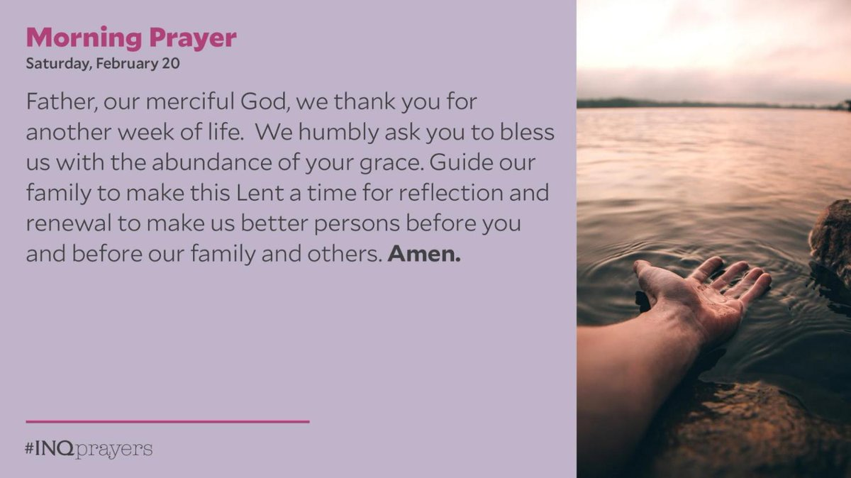 Today's Morning Prayer. #INQPrayers  Father, our merciful God, we thank you for another week of life.  Guide our family to make this Lent a time for reflection and renewal to make us better persons before you and before our family and others. Amen.