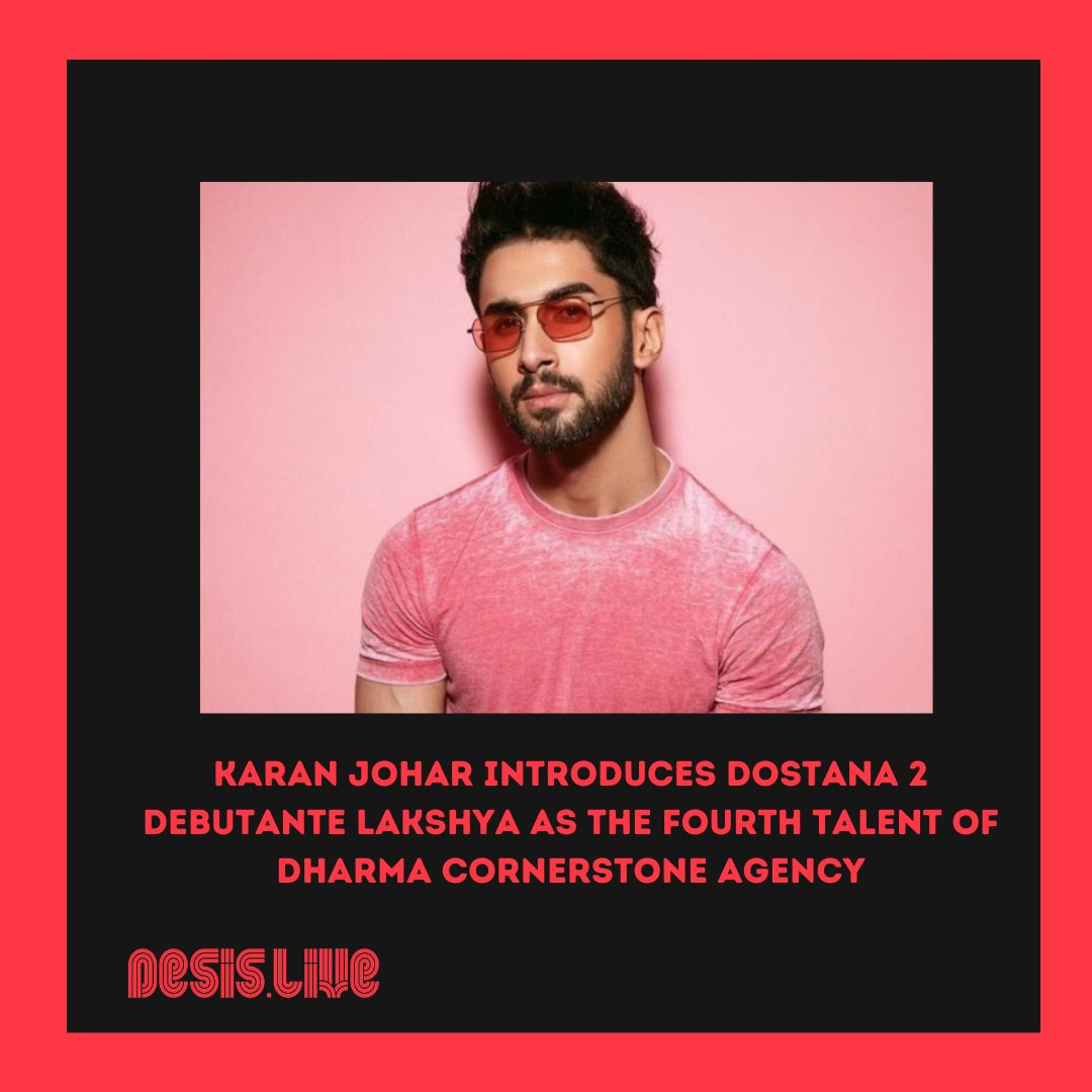 After Bulbbul's Triptii Dimri, Guilty's Gurfateh Pirzada, Uri - The Surgical Strike's Dhairya Karwa, now it is Dostana 2 debutante Lakshya who is joining the Dharma Cornerstone Agency as their new talent. @DCAtalent family, @ItsLakshya!#DCASquad