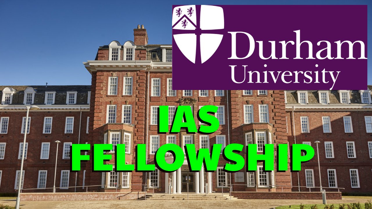 IAS Fellowship at Institute of Advanced Study, Durham University, UK