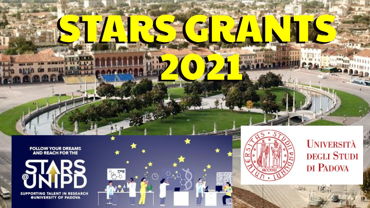 Stars Grants 2021 (to Supports Individual Research projects) at University of Padua, Italy