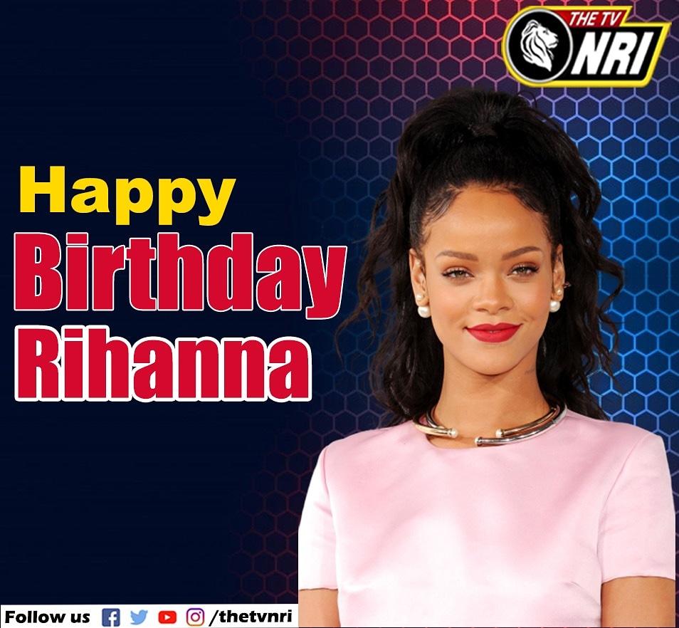 Wishing a Happy Birthday Rihanna