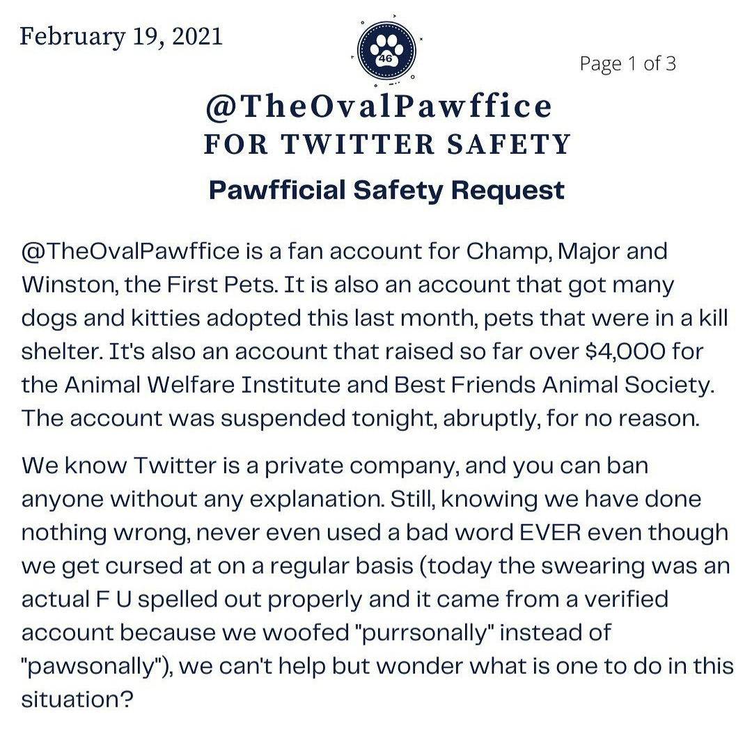 Please @Twitter @TwitterSupport @jack @delbius Could you be kind enough and review the @TheOvalPawffice account's suspension and restore it? Thanks in advance for fixing what is obviously a mistake.  NB: If you see this, please help spread the word and RT if you can 💙 https://t.co/ajCWUL8RMh