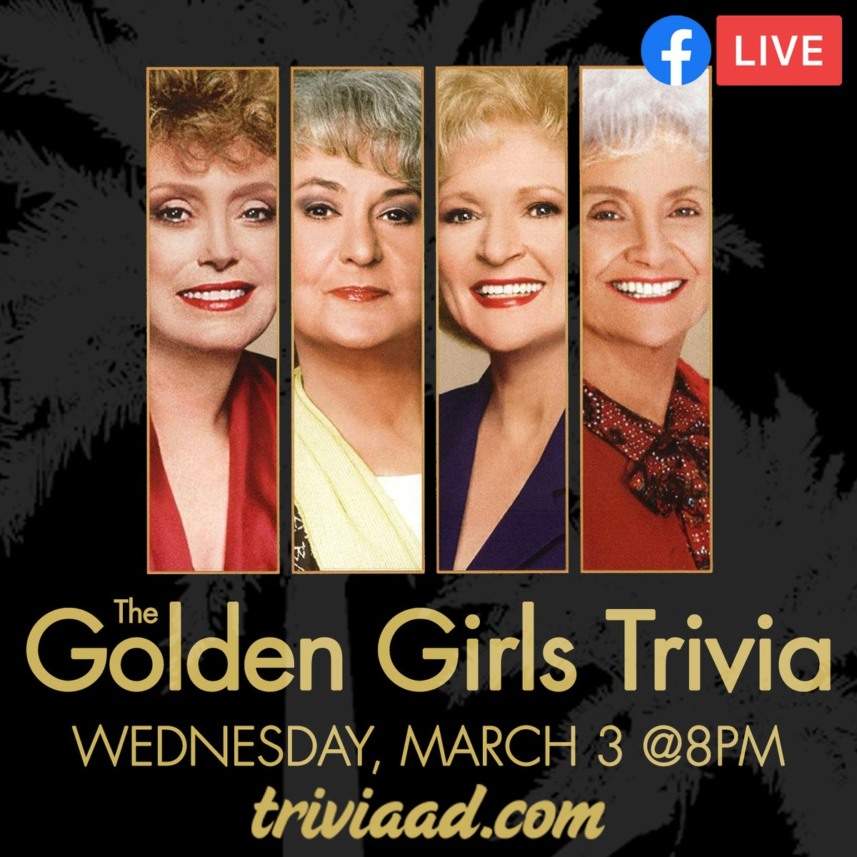 #TheGoldenGirls #Trivia via Facebook Live-Stream this Wednesday, March 3 at 8pm ET. RSVP GOING on the Facebook event at;  #GoldenGirls #ThemedTrivia #FreeEvents #BettyWhite