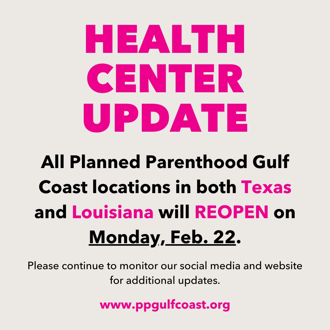 🚨HEALTH CENTER UPDATE🚨: All PPGC locations and administrative offices in Texas & Louisiana will REOPEN on Monday, Feb 22. Please continue to monitor our social media and website for additional updates at .