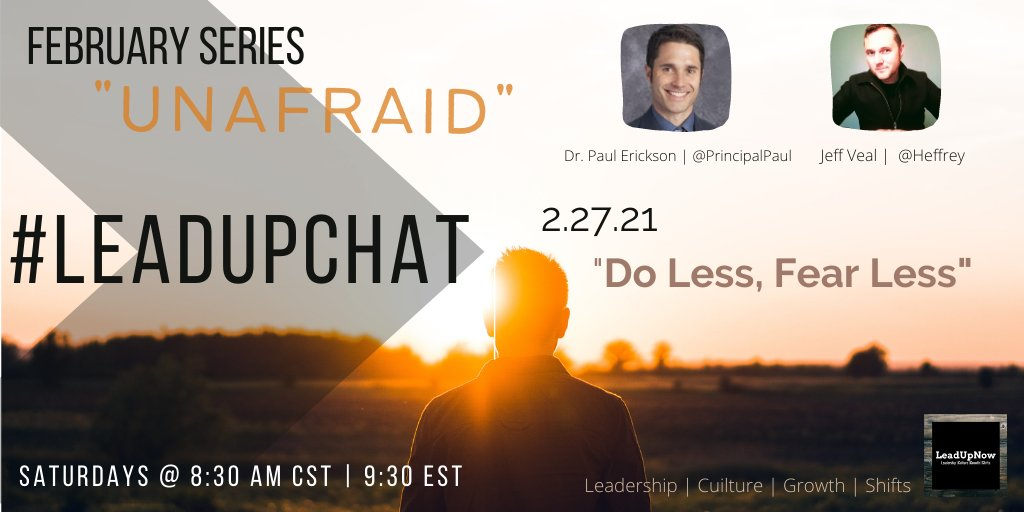 """In just one hour!   Join @PrincipalPaul & @heffrey to wrap up our latest #LeadUpChat series """"Unafraid"""" w/ """"Do Less, Fear Less.""""   Let's discuss cutting through fear to focus on the foundational for schools & learning.   #satchat #edchat #LeadLAP #822chat #HackingLeadership"""