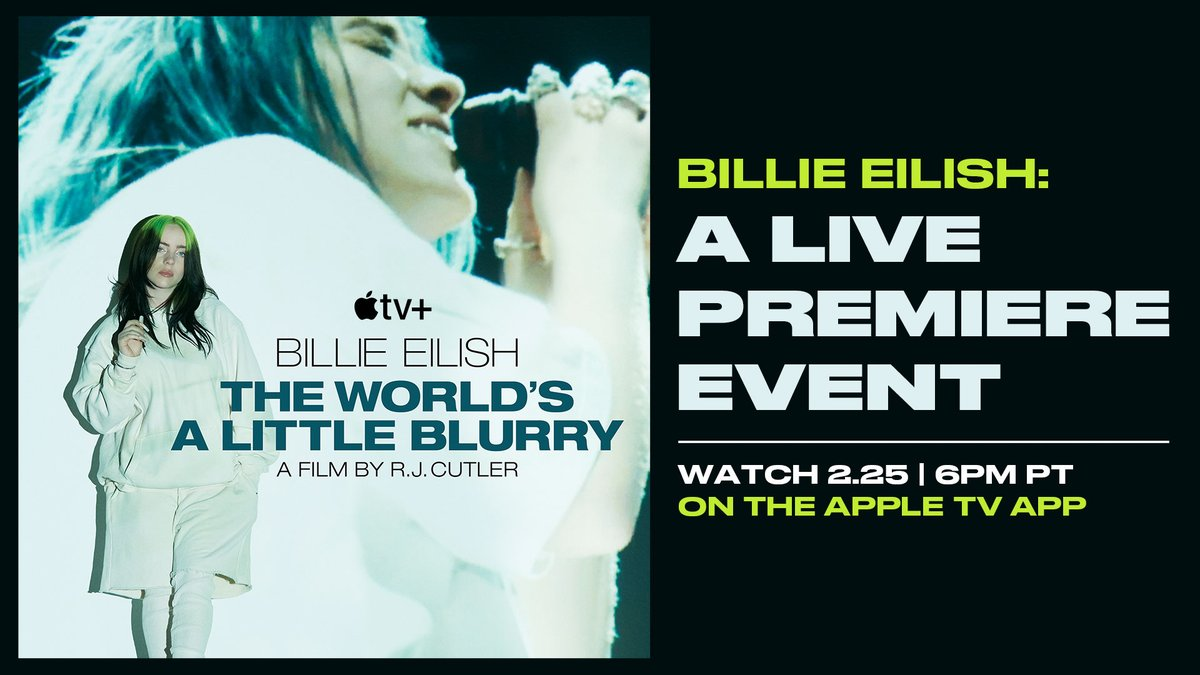 Billie Eilish: #TheWorldsALittleBlurry Watch the live premiere event on 2/25 at 6pm PT Stream it for free on the Apple TV app or on Billie's YouTube channel