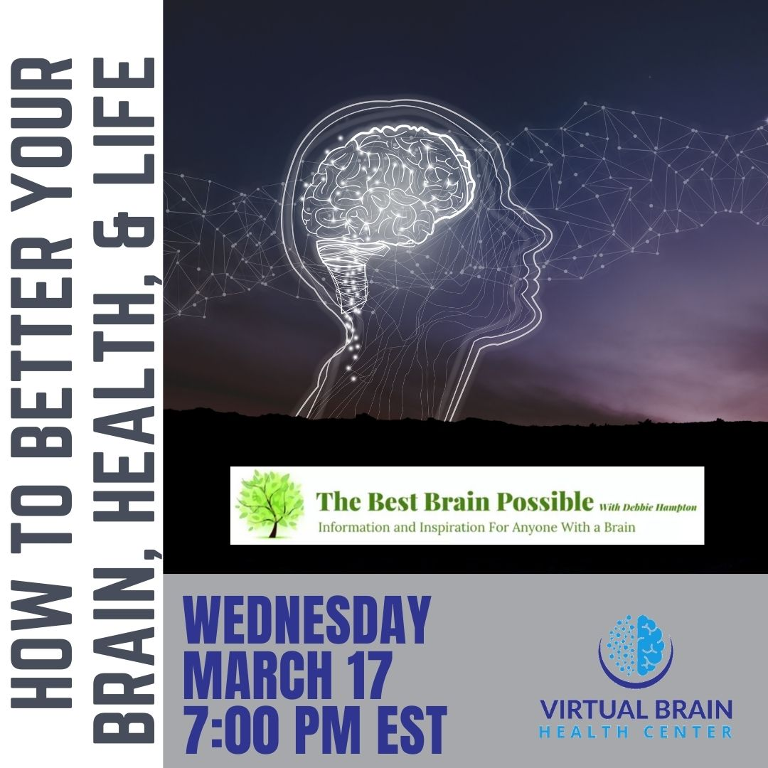 🧠How to Better Your Brain, Mental Health, & Life w/ Neuroplasticity w/@dlhampton for Brain Awareness Week @VirtualBrainCtr. 🗓️Join us for #wednesdaythought on March 17 @ 7:00 PM EST to #learn how we live shapes our brain & Debbie's #brainhealth journey.