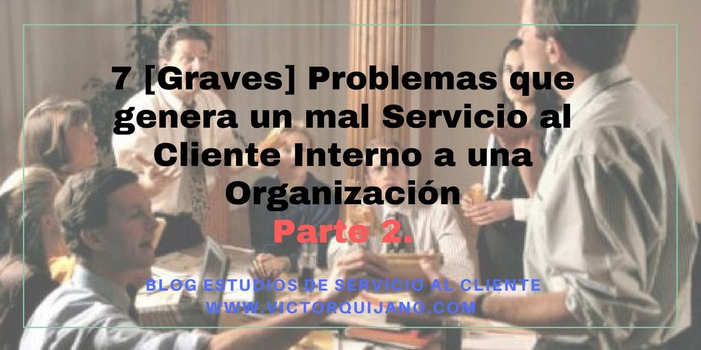 Post : 7[graves] problemas de un mal #servicio  al #clienteinterno 2 .  #liderazgo #pymes