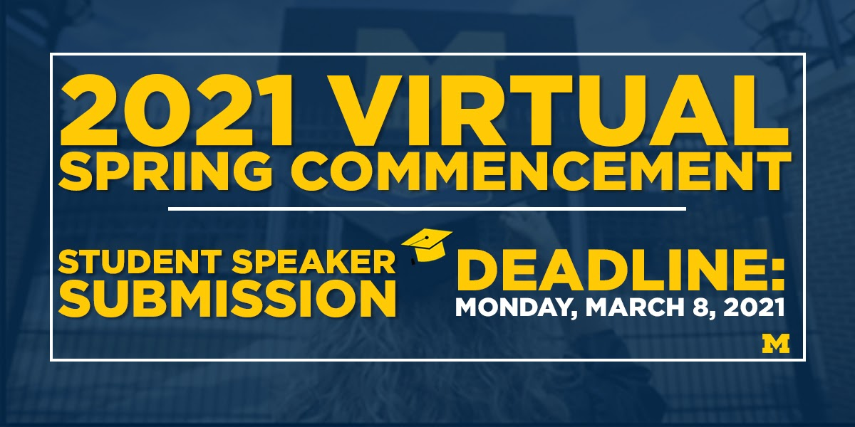 @UMichStudents: Today is the last day to submit your fondest #UMich memory to be considered to speak at the 2021 Virtual Spring Commencement ceremony. Multiple student speakers will be selected to share their stories with fellow #Wolverines. https://t.co/UdhMUsSv3O https://t.co/PJgvixeqZy