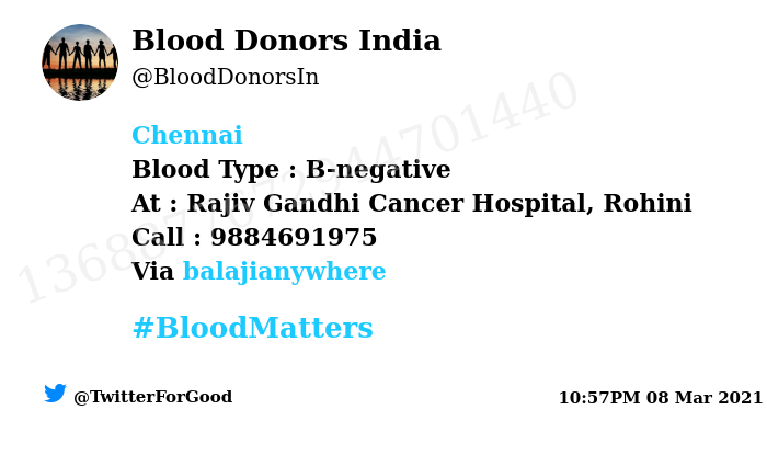 #Chennai Need #Blood Type :  B-negative At : Rajiv Gandhi Cancer Hospital, Rohini Blood Component : Blood Number of Units : 3 Primary Number : 9884691975 Via: @balajianywhere #BloodMatters Powered by Twitter