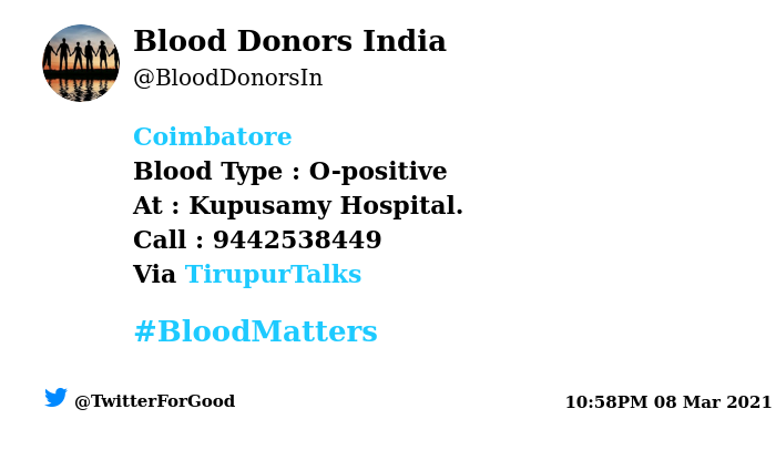 #Coimbatore Need #Blood Type :  O-positive At : Kupusamy Hospital.  Blood Component : Blood Number of Units : 4 Primary Number : 9442538449 Via: @TirupurTalks #BloodMatters Powered by Twitter